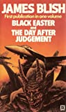 Black Easter/The Day After Judgement by James Blish