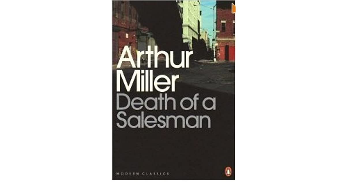 a review of arthur millers death of salesman