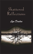 Shattered Reflections by Lyn Duclos