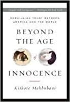 Beyond the Age of Innocence: Rebuilding Trust Between America and the World: Rebuilding Trust Between America and the World