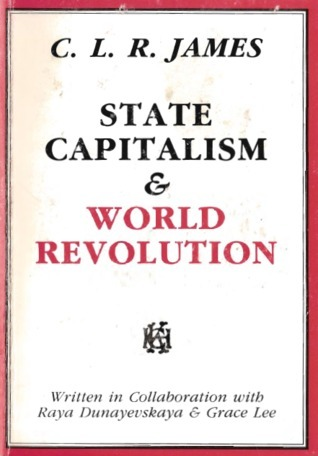 State Capitalism & World Revolution (Revolutionary Classics)