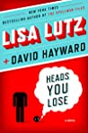 Download ebook Heads You Lose by Lisa Lutz