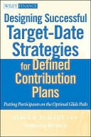 Designing Successful Target-Date Strategies for Defined Contribution Plans Putting Participants on the Optimal Glide Path