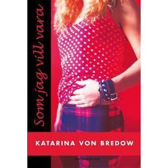Som Jag Vill Vara By Katarina Von Bredow