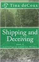 Shipping and Deceiving