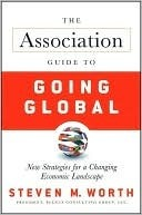 The Association Guide to Going Global-New Strategies for a Changing Economic Landscape