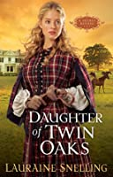Daughter of Twin Oaks (A Secret Refuge, #1)