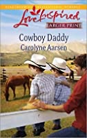 Cowboy Daddy (Steeple Hill Love Inspired (Large Print))