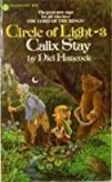 Calix Stay (Circle of Light, #3)