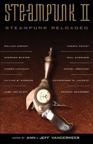 Steampunk II by Ann VanderMeer