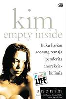 KIM : Empty Inside - Buku Harian seorang remaja penderita Anoreksia-Bulimia