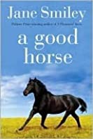 A Good Horse: Book Two of the Horses of Oak Valley Ranch
