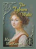 The Tyburn Waltz (The Tyburn Trilogy, #1)
