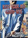 Kiss Your Ass Good-Bye