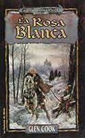 La rosa blanca  (La Compañía Negra #3; Libros del Norte #3)