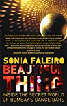 Beautiful Thing by Sonia Faleiro