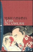 Yukio Mishima - La via del samurai