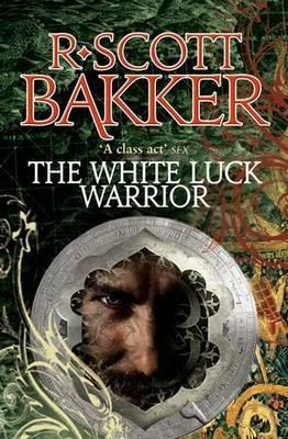 The White Luck Warrior (Aspect-Emperor #2)