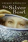 The Silver Bowl (Silver Bowl, #1)