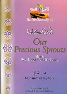 Our Precious Sprouts : Islamic Regulations for Newborns