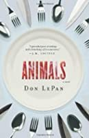 Animals: A Novel