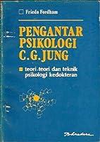 Pengantar Psikologi C.G. Jung: Teori-teori dan Teknik Psikologi Kedokteran