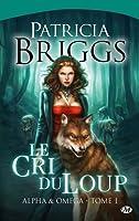 Le Cri du loup (Alpha & Omega, #1)