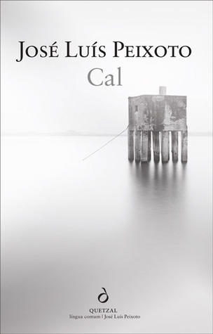 Cal by José Luís Peixoto