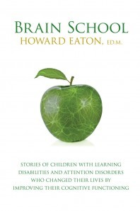 Brain School: Stories of Children with Learning Disabilities and Attention Disorders Who Changed Their Lives by Improving Their Cogn