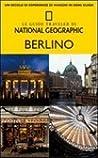 Le Guide Traveler di National Geographic: Berlino