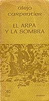 El Arpa Y La Sombra
