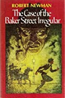 The Case of the Baker Street Irregular