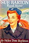 Sue Barton, Rural Nurse by Helen Dore Boylston