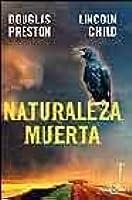 Naturaleza muerta (Pendergast, #4)