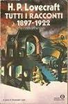 Tutti i racconti 1897-1922 by H.P. Lovecraft
