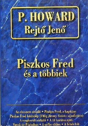 Piszkos Fred és a többiek... (Rejtő Jenő összegyűjtött művei)