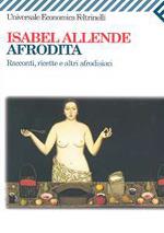 Afrodita: Racconti, ricette e altri afrodisiaci