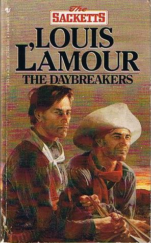 The Daybreakers The Sacketts 6 By Louis Lamour