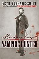 Abraham Lincoln: Vampire Hunter (Abraham Lincoln: Vampire Hunter, #1)