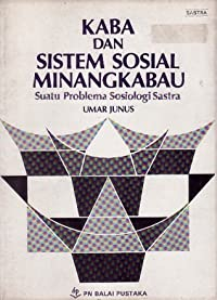 Kaba dan Sistem Sosial Minangkabau: Suatu Problema Sosiologi Sastra
