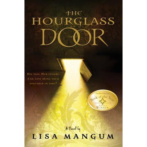 The Hourglass Door (Hourglass Door, #1) by Lisa Mangum