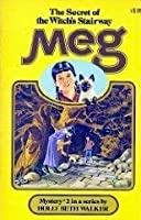 Meg and the Secret of the Witch's Stairway (A Meg Mystery, #2)