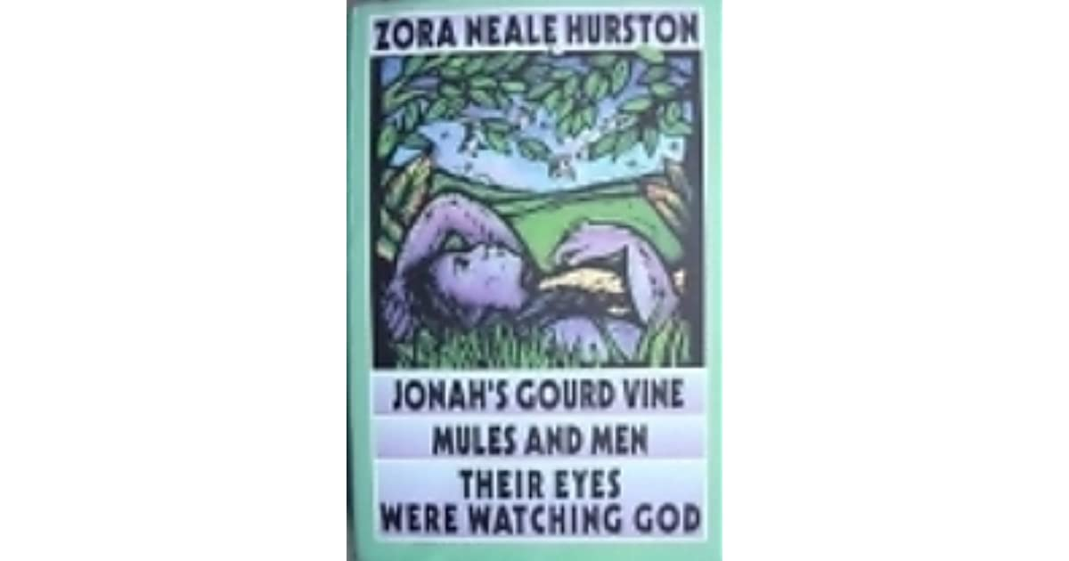 Jonahs Gourd Vine Mules And Men Their Eyes Were Watching God By
