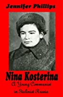 Nina Kosterina: A Young Communist in Stalinist Russia