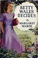 Betty Wales Decides (Betty Wales, #8)