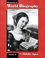 The Middle Ages (Dictionary of World Biography, #2)