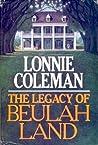 The Legacy of Beulah Land (Beulah Land, #3)