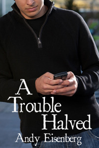 A Trouble Halved