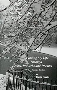 Finding My Life Through Poems, Proverbs and Dreams second edition