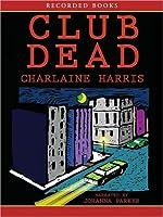 Club Dead (Sookie Stackhouse / Southern Vampire Series #3)